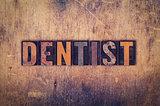 Dentist Concept Wooden Letterpress Type