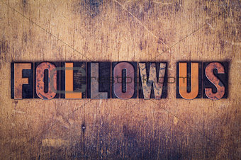 Follow Us Concept Wooden Letterpress Type