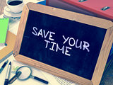 Save Your Time - Chalkboard with Hand Drawn Text.
