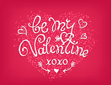 Be my Valentine handwritten decorative text. Hand crafted design