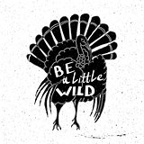 urkey hand drawn with inscription be a little wild