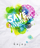 Watercolor poster save the moment