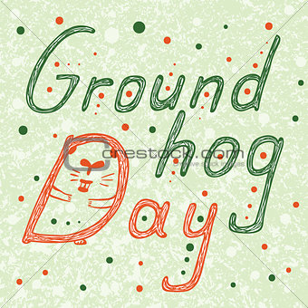 Groundhog Day text with hidden groundhog in D letter . Hand Drawn lettering vector ilustration