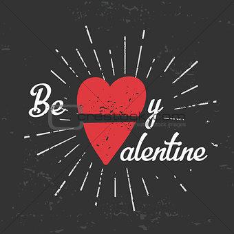 Be my valentine creative concept. february 14 postcard design. Vintage valentine's day banner. Love t-shirt illustration. Heart lettering on chalkboard background