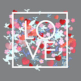 Love white Word with flowers, hearts and birds.