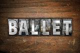 Ballet Concept Metal Letterpress Type