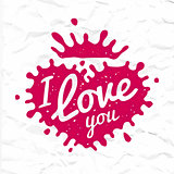 I love you lettering in heart shape splash vector design. Retro scottish luckenbooth symbol logo concept. Bright magenta ink on crumpled paper background. Valentine or wedding t-shirt illustration