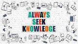 Always Seek Knowledge in Multicolor. Doodle Design.