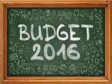 Hand Drawn Budget 2016 on Green Chalkboard.