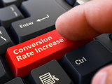 Conversion Rate Increase - Concept on Red Keyboard Button.