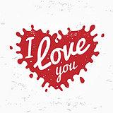 Retro heart shape symbol logo concept. I love you lettering in splash vector design. Bright red ink drop on grunge texture background. Valentine or wedding postcard illustration.