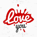 Splash shape symbol logo concept. love you lettering in ink drop vector design. Valentine or wedding postcard illustration on grunge texture.
