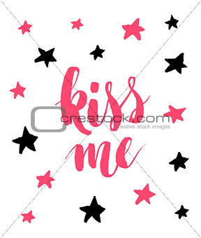 Kiss me. Hand drawn calligraphy quote with red stars. Valentines Day vector illustration.