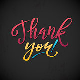 Thank You Card Calligraphic Inscription. Bright Hand Lettering on Dark  Textured Background