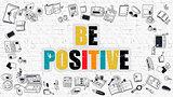 Be Positive in Multicolor. Doodle Design.
