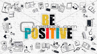 Be Positive in Multicolor. Doodle Design.
