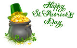 Pot of gold coins. Full cauldron of gold. Patrick green hat with gold buckle. Happy Patricks Day lettering