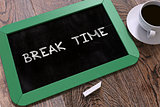Break Time Handwritten on Chalkboard.