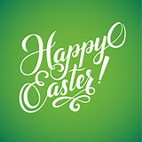 Happy Easter Typographical Background. Hand Lettering, Calligraphy Card