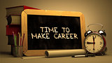 Time to Make Career Concept Hand Drawn on Chalkboard.