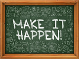 Make it Happen - Hand Drawn on Green Chalkboard.