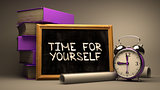 Time for Yourself - Chalkboard with Hand Drawn Text.