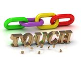 TOUCH- inscription of bright letters and color chain