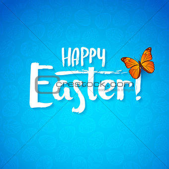 Greeting card for the day of Happy Easter. White Calligraphy letters on a blue background with butterfly