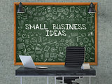 Small Business Ideas on Chalkboard in the Office.