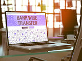 Bank Wire Transfer - Concept on Laptop Screen.