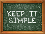 Keep It Simple - Hand Drawn on Green Chalkboard.