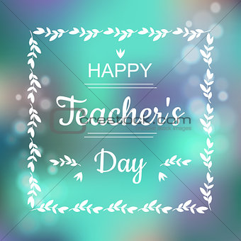 Greeting card for Happy Teachers Day. Abstract background and text in square frame in vector format