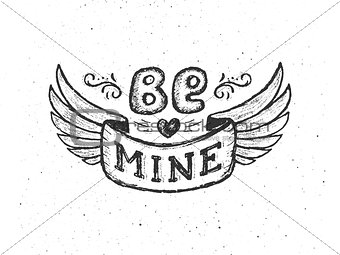 Be mine. Vintage poster with hand lettering phrase