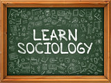 Learn Sociology - Hand Drawn on Green Chalkboard.