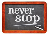 nver stop balckboard sign