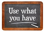 Use what you have blackboard sign