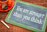 You are stronger - motivaitonal message