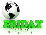 FRIDAY- bright color letters, black and white Earth