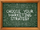 Choose Your Marketing Strategy - Hand Drawn on Green Chalkboard.