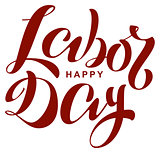 Happy labor day. Lettering text for greeting card