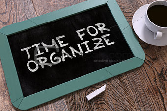 Time for Organize - Chalkboard with Hand Drawn Text.