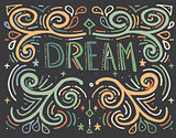 Dream. Hand drawn vintage print with text.