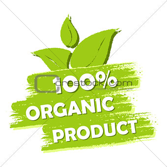 100 percent organic product with leaf sign, green drawn label