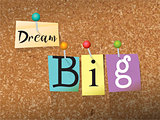 Dream Big Pinned Paper Concept Illustration
