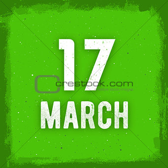 17 march text on green grunge background