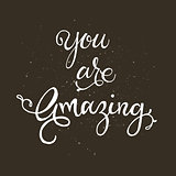 Handwritten vector lettering phrase You are awesome. Brush lettering calligraphy style writing.
