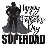 Happy Fathers Day Super Dad Illustration