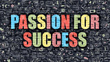 Passion for Success Concept. Multicolor on Dark Brickwall.