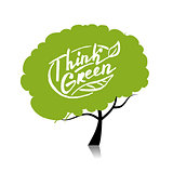 Think green. Tree concept for your design