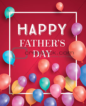 Happy fathers day card with flying balloons and white frame.